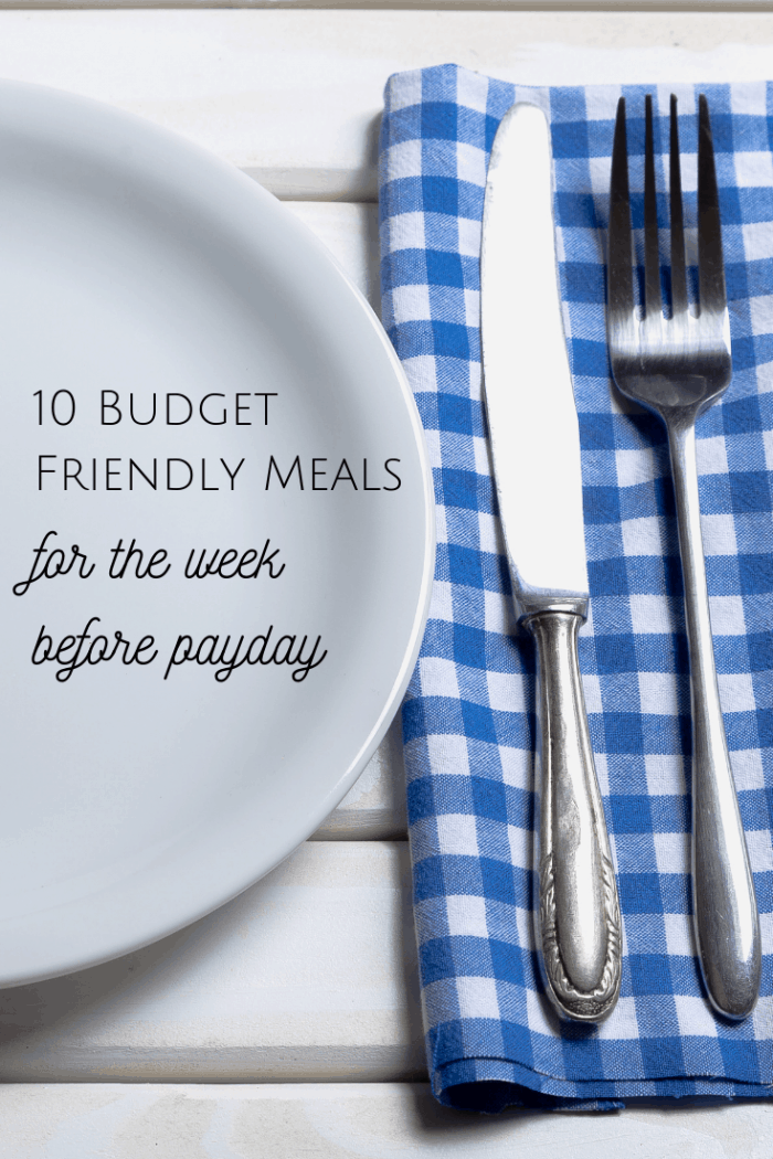 10 budget friendly meals for the week before payday