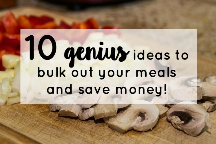 10 genius ideas to bulk out your meals and save money!