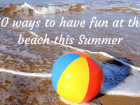 10 ways to have fun at the beach this Summer (whatever the weather)....