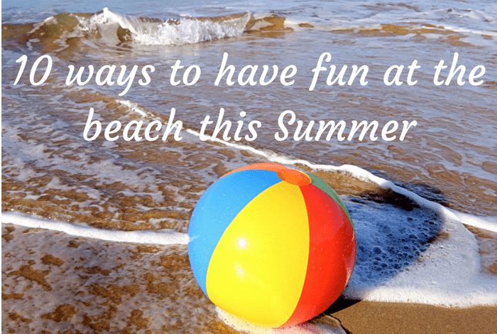 10 things to do at the beach this Summer