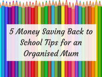 5 Money Saving Back to School Tips for an Organised Mum....