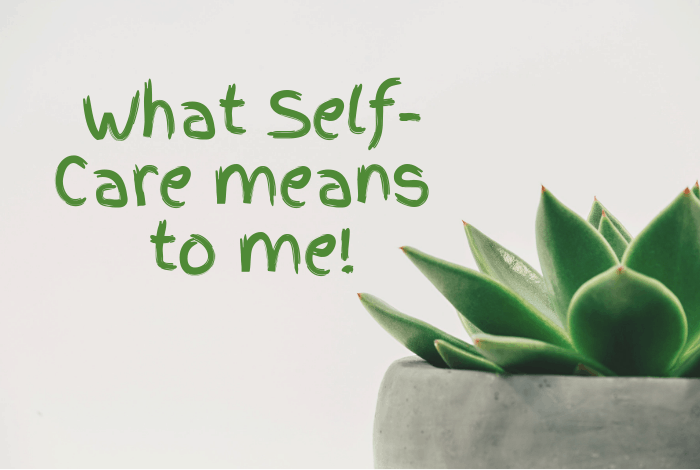 What Self care means to me!