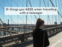 10 things you need when travelling with a teenager....