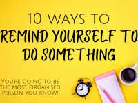 10 ways to remind yourself to do something....