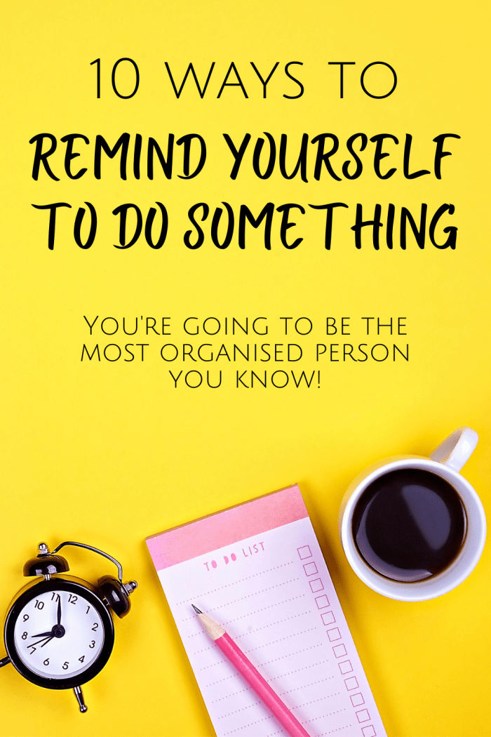 10 ways to remind yourself to do something