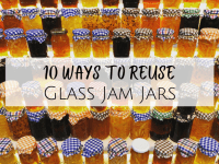 10 ways to reuse glass jam jars...
