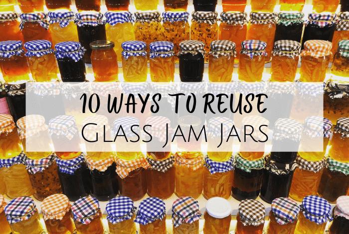 10 ways to reuse glass jam jars around the house