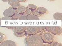 Ten ways to save money on fuel....