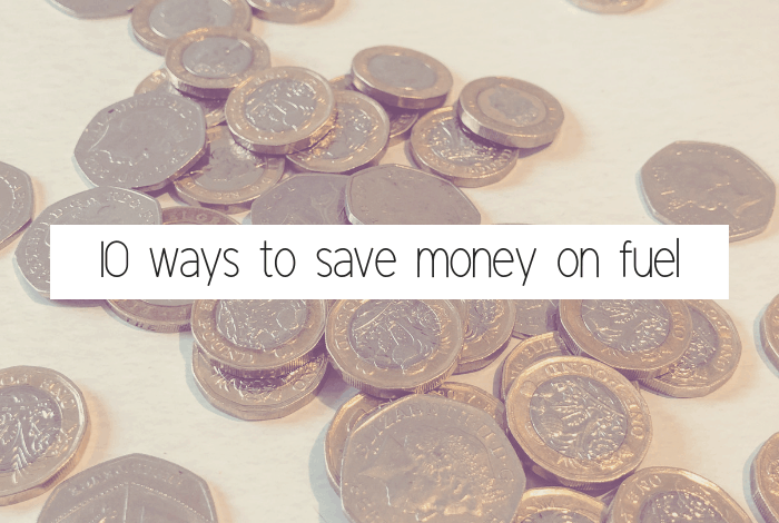 10 ways to save money on fuel.