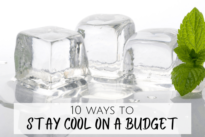 10 ways to stay cool on a budget
