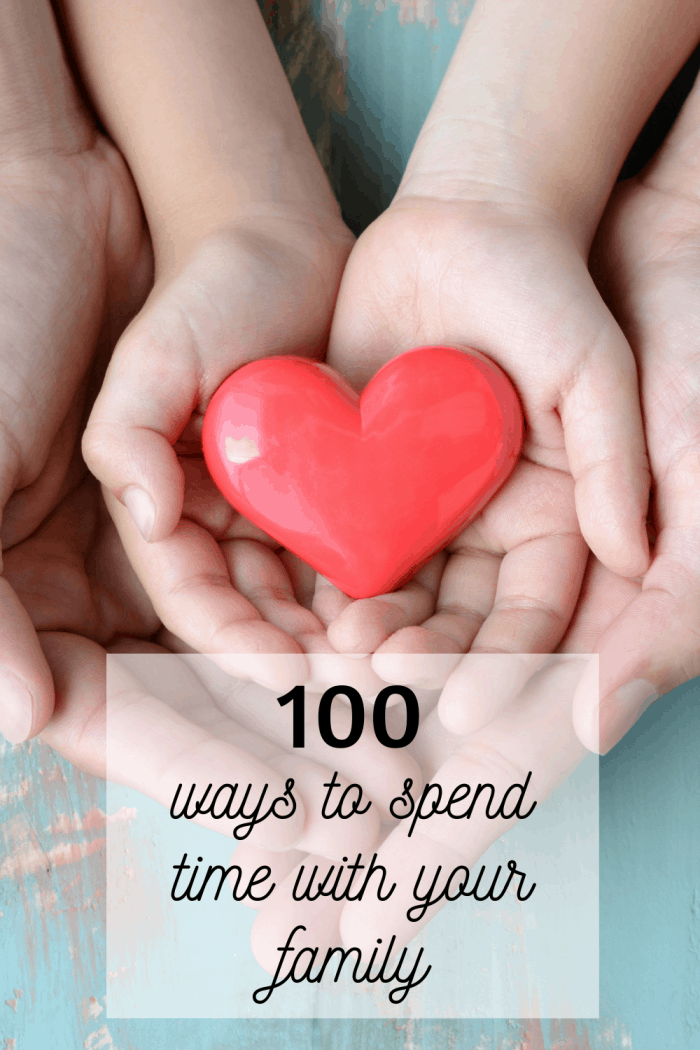 100 ways to spend time with your family!