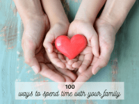 100 ways to spend time with your family...