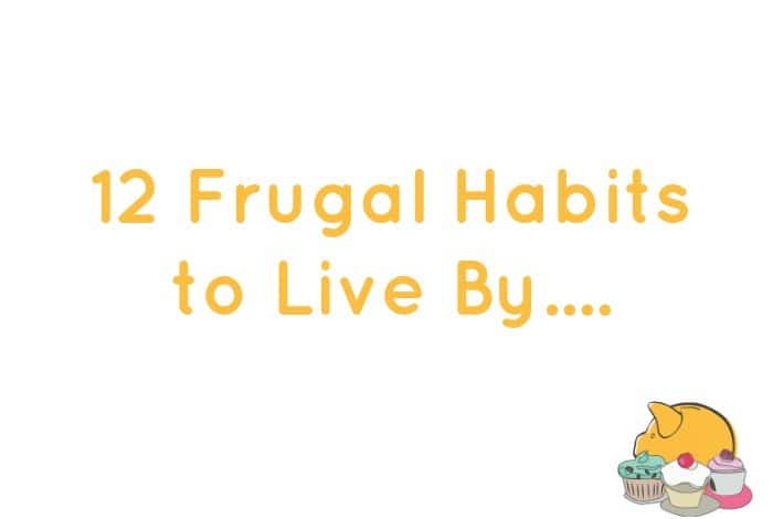 12 Frugal Habits to Live By....