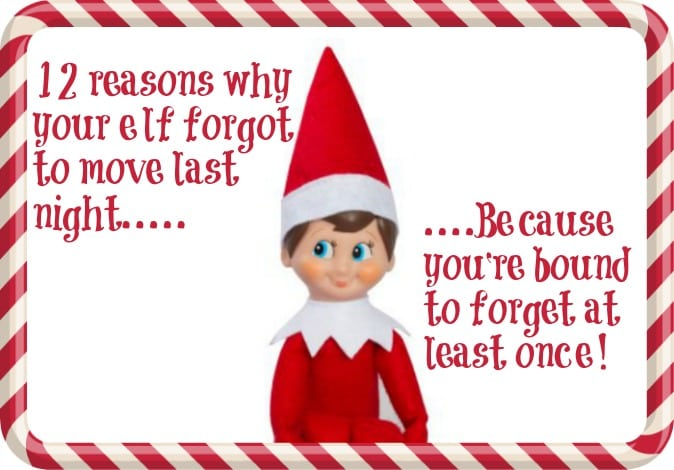 12 reasons why your elf forgot to move last night.....