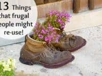Thirteen things that frugal people might re-use....