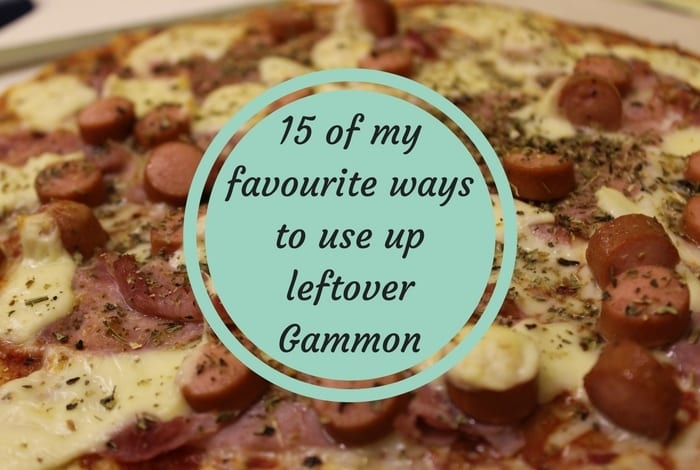 15 of my favourite ways to use up leftover Gammon....