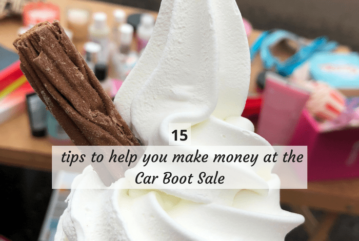 15 boot sale tips to help you make money at the Car Boot Sale (1)