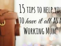 15 tips to help you to 'have it all' as a Working Mum.... #PressforProgress