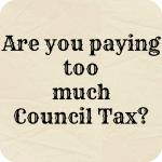 Are you paying too much Council Tax….