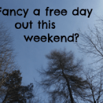 Fancy a free day out this weekend….