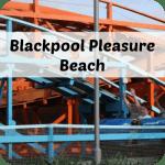 Screaming our way around Blackpool Pleasure Beach….