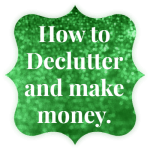 Five ways to de-clutter and make some money….