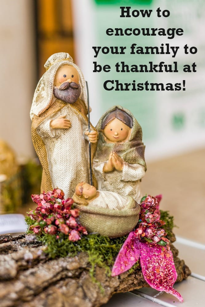 How to encourage your family to be thankful at Christmas!