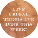 Five things I've done this week to save money….