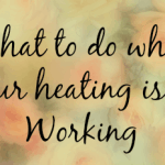 What to do when your heating isn't working….