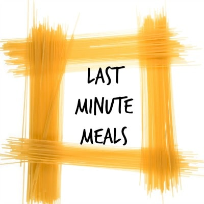 last minute meals