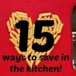 Thrifty Thursday – 15 Ways to save money in the kitchen….