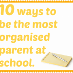 10 ways to be the most organised parent at school….