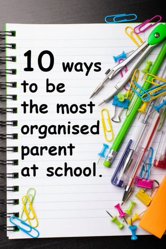 10 ways to be the most organised parent at school....