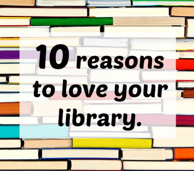 reasons to love your library