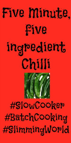 Five minute, five ingredient chilli - prefect for the slow cooker, for batch cooking and for those on Slimming World