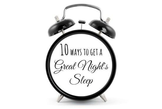 10 ways to get a great nights sleep