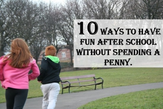 10 ways to have fun after school without spending a penny.
