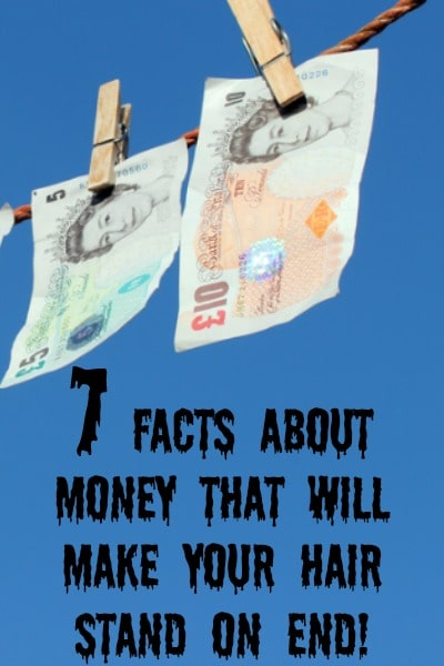 7 Facts about money that will make your hair stand on end!
