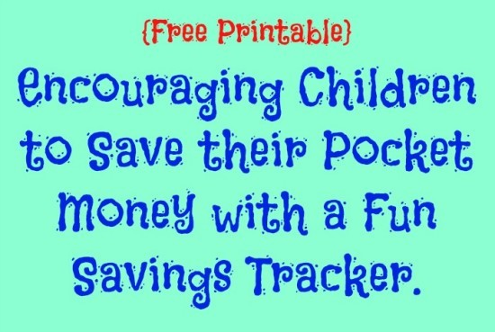 {Free Printable}  Encouraging Children to Save their Pocket Money with a Fun Savings Tracker.
