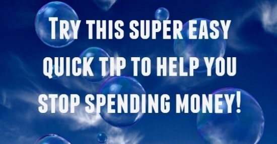 Try this super easy quick tip to help you stop spending money!