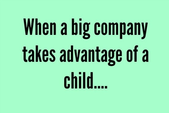 When a big company takes advantage of a young girl....