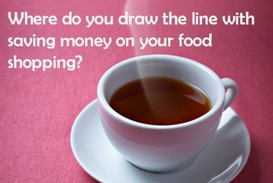 Where do you draw the line with saving money on your food shopping...