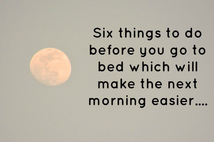"moon with text saying ""six things to do before bed which will make the next day easier"""