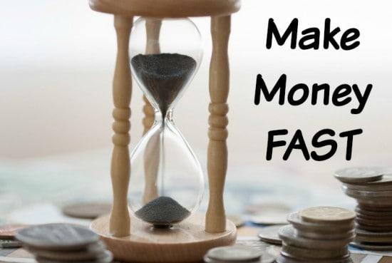 Six ways to make money FAST.