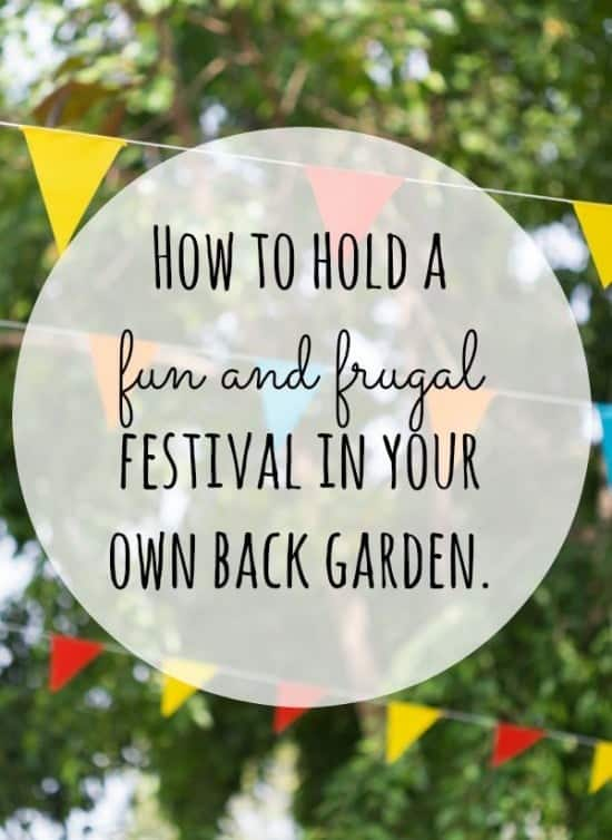 How to hold a fun frugal festival in your own back garden.