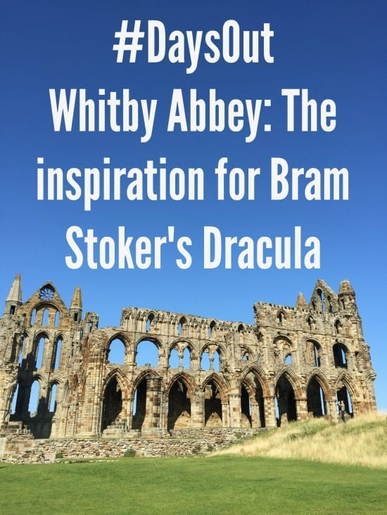 #DaysOut Whitby Abbey The inspiration for Bram Stoker's Dracula