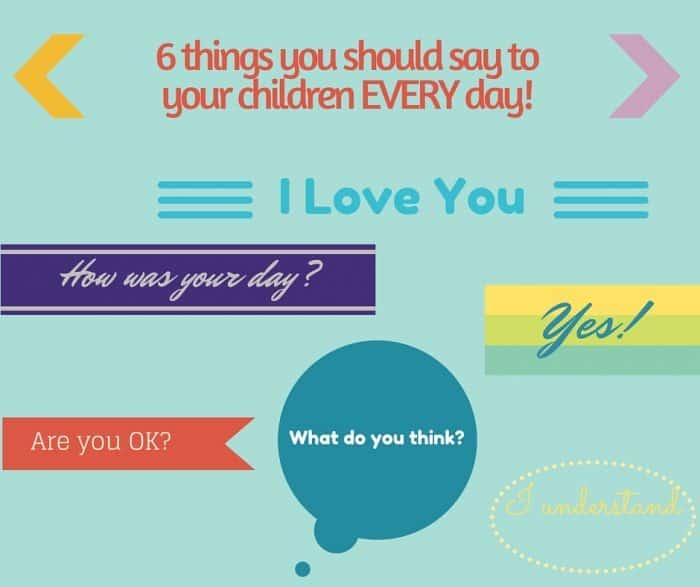 Six things you should say to your children