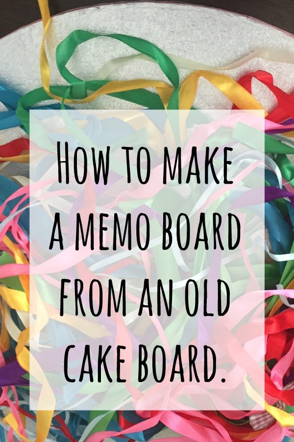 How to make a memo board from an old cake board....