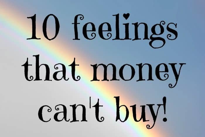 10 feelings that money can't buy!