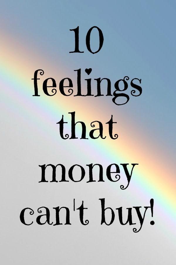 10 feelings that money can't buy!